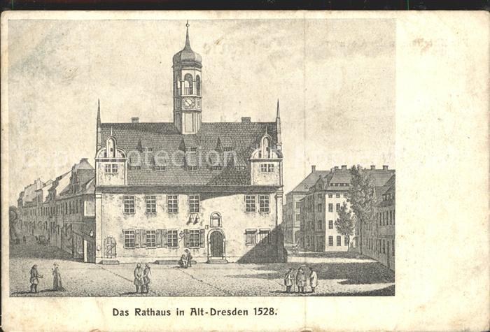 Dresden Rathaus Alt Dresden 1528 Kat. Dresden Elbe