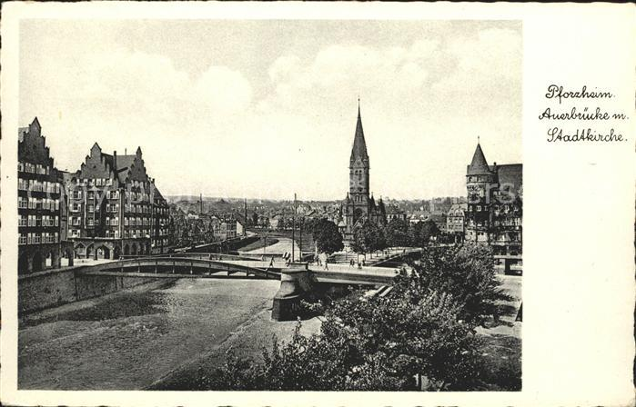 Pforzheim Auerbruecke mit Stadtkirche Kat. Pforzheim