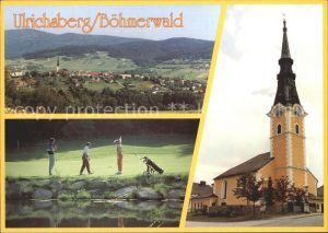 Ulrichsberg Oberoesterreich Boehmerwaldgolfpark Pfarrkirche Kat. Ulrichsberg