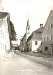Taufkirchen Pram Hauptstrasse Kirche Kat. Taufkirchen an der Pram