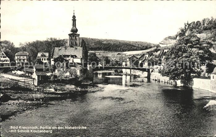 Bad Kreuznach Partie an der Nahebruecke mit Schloss Kauzenberg Kat. Bad Kreuznach