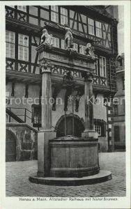 Hanau Main Altstaedter Rathaus mit histor Brunnen Kat. Hanau