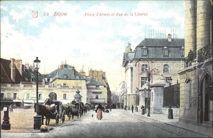 Dijon Cote d Or Place d Armes et Rue de la Liberte Kat. Dijon