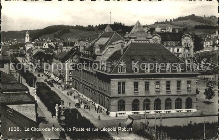 La Chaux de Fonds Poste Rue Leopold Robert Kat. La Chaux de Fonds