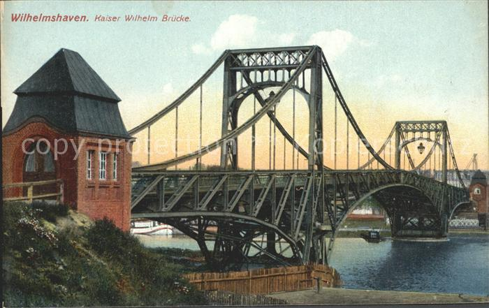 Wilhelmshaven Kaiser Wilhelm Bruecke Kat. Wilhelmshaven