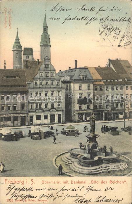 Freiberg Sachsen Obermarkt mit Denkmal Otto des Reichen Kat. Freiberg