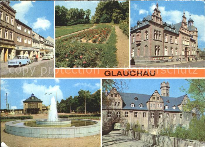 Glauchau Dr Friedrichs Strasse Rosarium Postamt Hauptbahnhof Schloss Kat. Glauchau