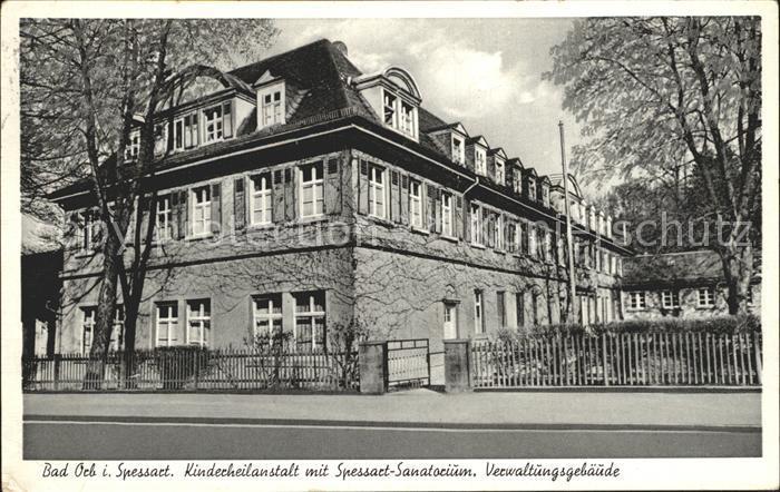 Bad Orb Kinderheilanstalt mit Spessart Sanatorium Kat. Bad Orb