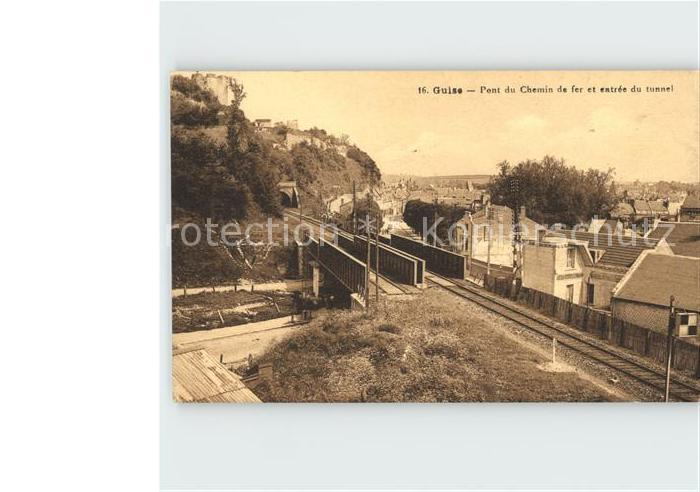 Guise Pont du Chemin de fer et entree du tunnel Kat. Guise
