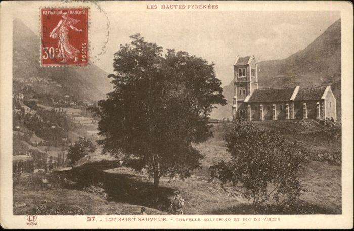 Luz-Saint-Sauveur Hautes Pyrenees Luz-Saint-Sauveur Chapelle Solferino Pic Viscos * / Luz-Saint-Sauveur /Arrond. d Argeles-Gazost