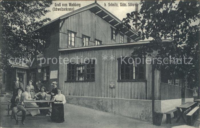 Sebnitz Wachberg Schweizerkrone Gasthaus Kat. Sebnitz