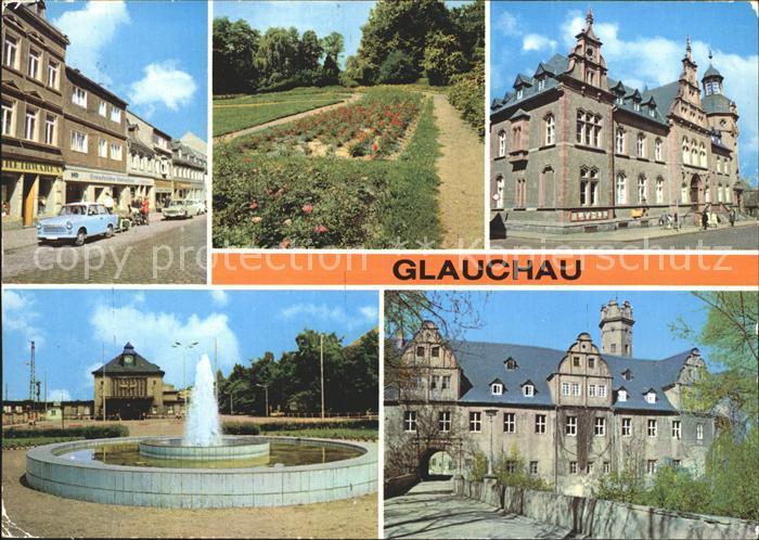 Glauchau Dr Friedrichs Strasse Rosarium Postamt Bahnhof Springbrunnen Schloss Kat. Glauchau