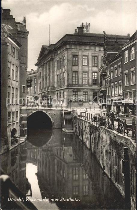 Utrecht Vischmarkt met Stadthuis Kat. Utrecht