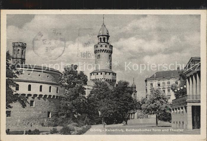 Goerlitz Sachsen Reichenbacher Turm und Theater Kat. Goerlitz