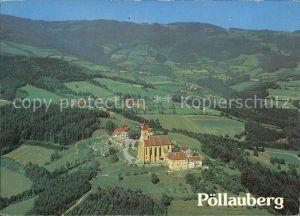 Poellauberg Gotische Wallfahrtskirche Fliegeraufnahme Kat. Poellauberg Steiermark