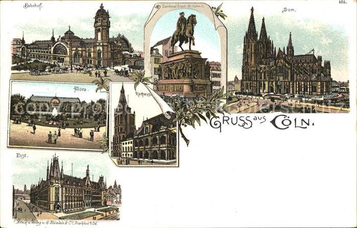 Coeln Rhein Bahnhof Friedrich Wilhelm Denkmal Dom Floragarten Rathaus Post Kat. Koeln