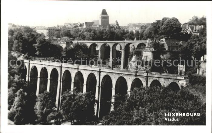 Luxemburg Luxembourg Viadukt Kat. Luxemburg
