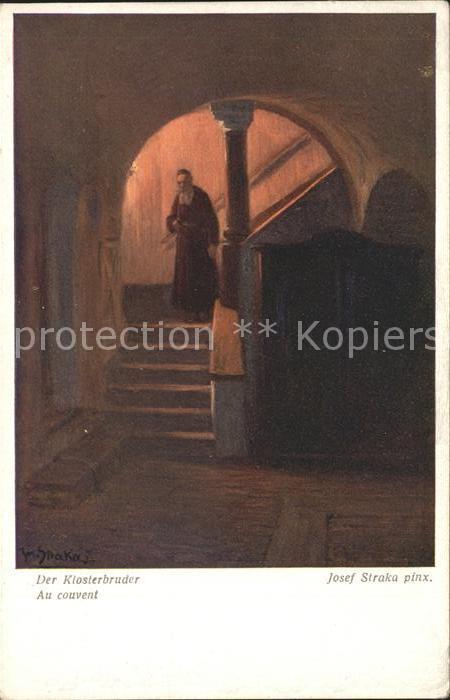 Kuenstlerkarte Josef Straka der Klosterbruder Kat. Kuenstlerkarte