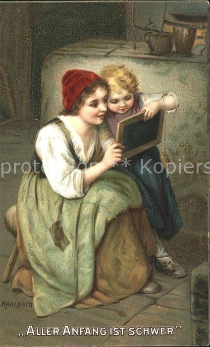 Kaulbach Hermann Nr. 10682 Aller Anfang ist schwer Kind Mutter Schultafel  Kat. Kuenstlerkarte