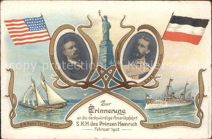 Adel Preussen Prinz Heinrich Praesident Roosevelt Amerikafahrt S.M.S. Hohenzollern Segelschiff S.M. Renn-Yacht Alice Statue of Liberty  / Koenigshaeuser /