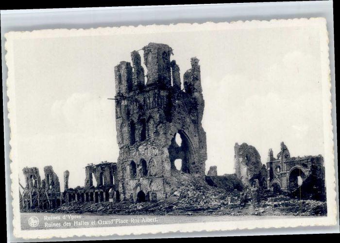 Ypres Ypern West Vlaanderen Ypres Ruines Halles Grand Place Roi Albert * /  /
