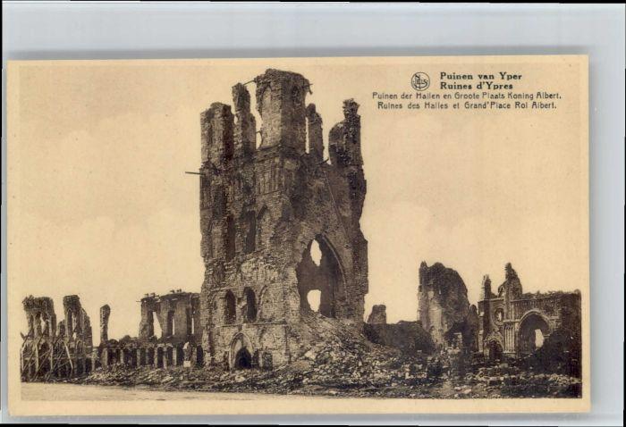 Yper Yper Ypres Ruinen Puinen Hallen Groote Plaats Koning Albert Grand Place Roi Albert  * /  /
