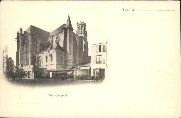 Toul Meurthe-et-Moselle Lothringen Toul Saint-Gengoult * / Toul /Arrond. de Toul