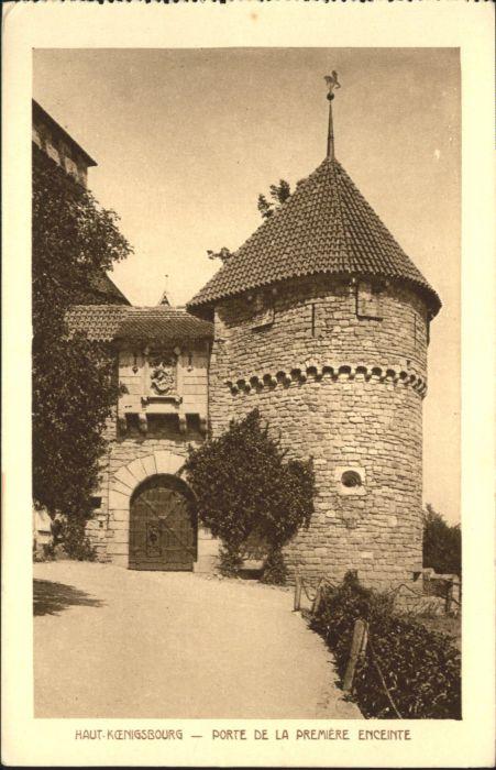Haut-Koenigsbourg Hohkoenigsburg Haut-Koenigsbourg Porte de la premiere Enceinte * / Orschwiller /Arrond. de Selestat-Erstein
