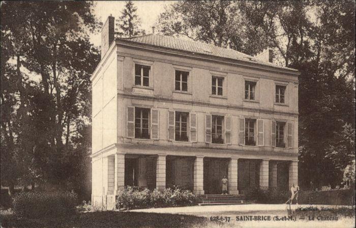 Saint-Brice Seine-et-Marne Saint-Brice Chateau * / Saint-Brice /Arrond. de Provins