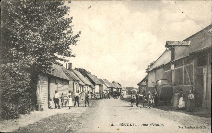 Chilly Somme Rue d'Hallu * / Chilly /Arrond. de Montdidier