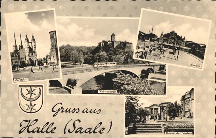 Halle Saale Bahnhof Theater des Friedens Marktplatz Wappen / Halle /Halle Saale Stadtkreis