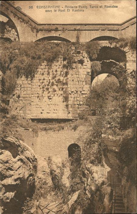 Constantine Anciens Ponts Turcs et Romains sous le Pont El Kantara