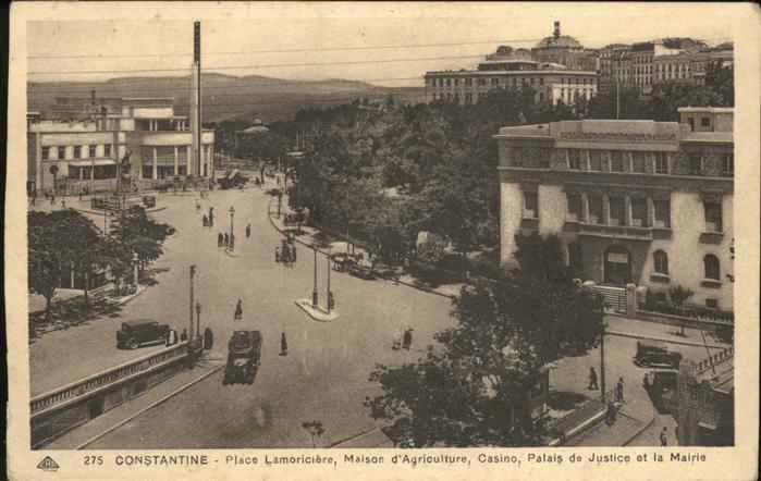 Constantine Place Lamoriciere Maison d Agriculture Casino Palais de Justice et la Mairie