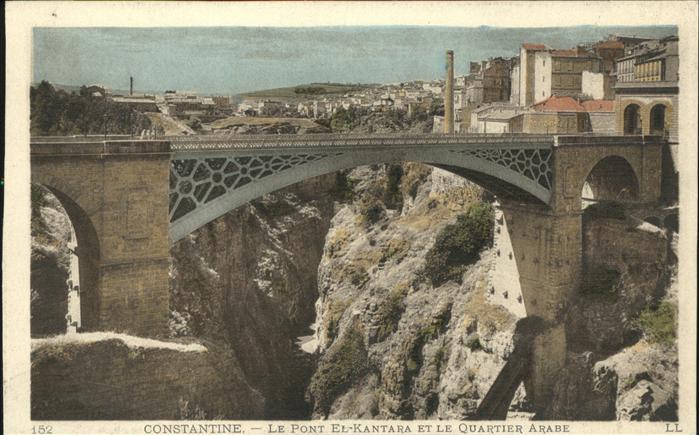 Constantine Le Pont El Kantara et le Quartier Arabe Bruecke
