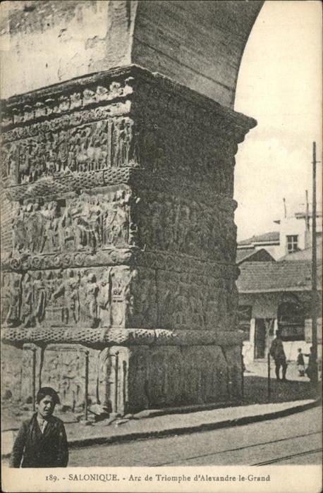 Salonique Salonica Arc de Triomphe d'Alexandre le Grand Alexander der Grosse / Thessaloniki /