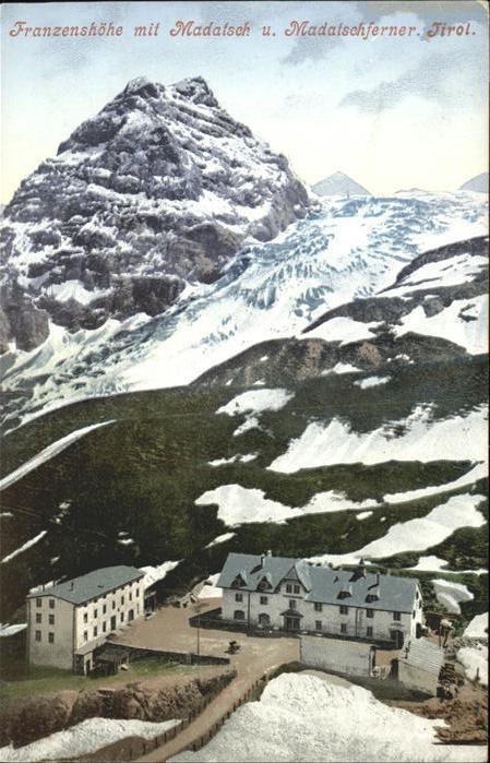 Feichten Kaunertal Franzenshoehe mit Madatsch und Madatschferner Berggasthof