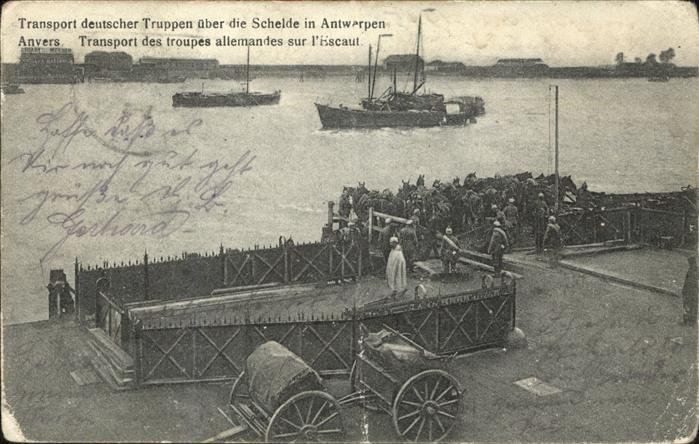 Anvers Antwerpen Transport deutscher Truppen Schelde Antwerpen /  /
