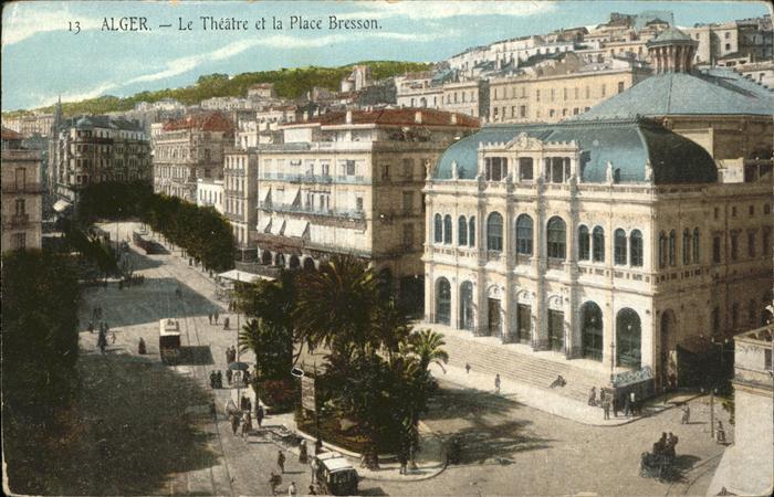Alger Algerien Le Theatre et la Place Bresson / Algier Algerien /