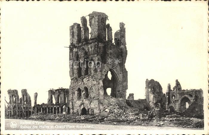 Ypres Ypern West Vlaanderen Ruines des Halles et Grand Place Roi Albert Truemmer Weltkrieg Kat.