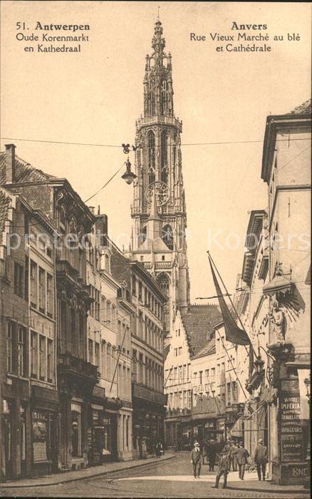 Anvers Antwerpen Rue Vieux Marche au ble et Cathedrale Kat.