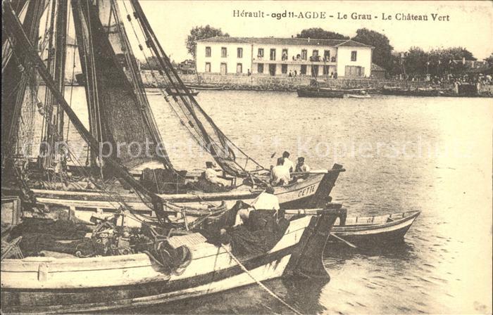 Le Grau d Agde en 1900 Chateau Vert Bateau Schloss Kat. Agde