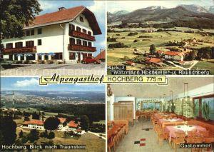 Traunstein Oberbayern Alpengasthof Hochberg mit Watzmann Hochkalter Rauschberg  Kat. Traunstein