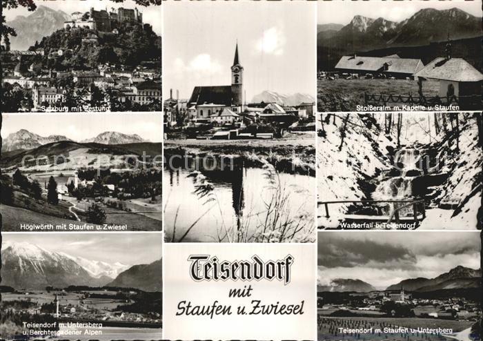 Teisendorf Oberbayern mit Staufen und Zwiesel Salzburg Festung Stoisseralm mit Kapelle Hoeglwoerth Wasserfall Untersberg  Kat. Teisendorf