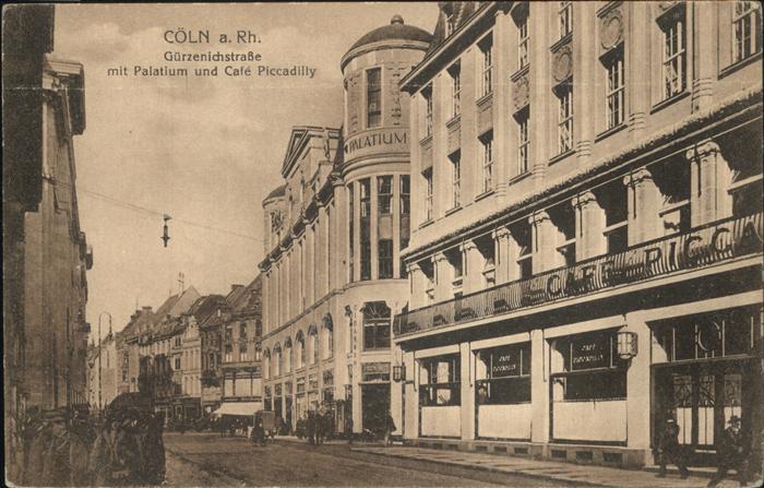 Koeln Guerzenichstrasse Palatium Cafe Piccadilly / Koeln /Koeln Stadtkreis