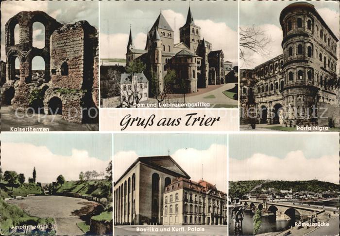 Trier Kaiserthermen Basilika und Kurfuerstlicher Palais Porta Nigra Dom Liebfrauenbasilika Kat. Trier