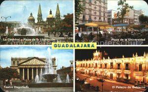 Guadalajara La Catedral Plaza de Liberacion Teatro Degollado El Placido de Gobierno Plaza de la Universidad Kat. Guadalajara
