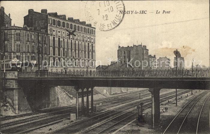 Noisy le Sec Pont Chemin de fer Kat. Noisy le Sec