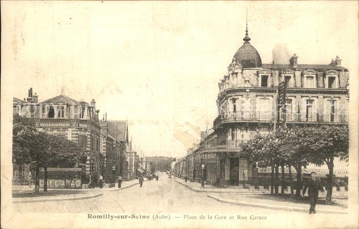 Romilly sur Seine Place de la Gare et Rue Carnot Kat. Romilly sur Seine