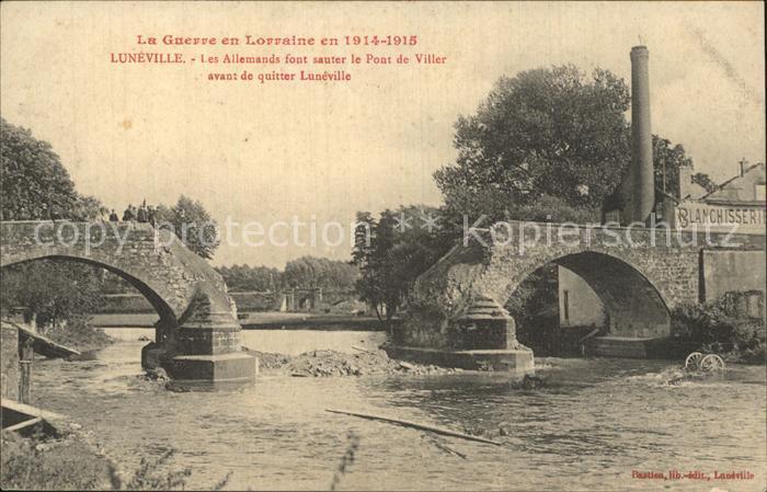 Luneville Pont de Viller La Guerre en Lorraine en 1914 1915 Grande Guerre Kat. Luneville