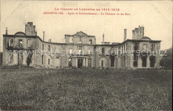 Gerbeviller Chateau apres le bombardement La Guerre en Lorraine en 1914 1915 Grande Guerre Kat. Gerbeviller